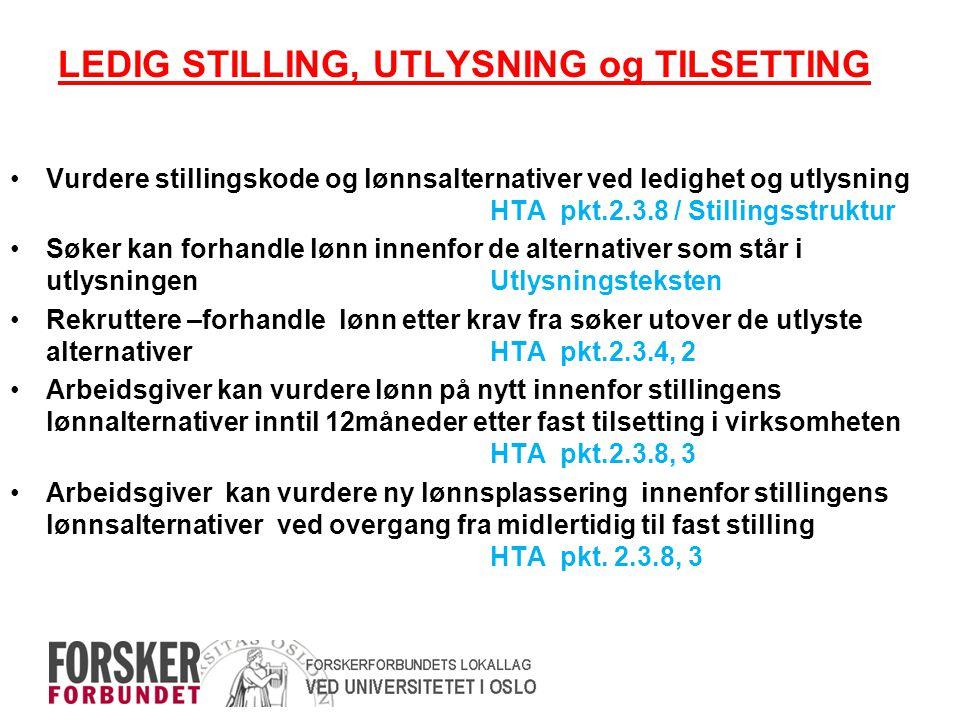 LEDIG STILLING, UTLYSNING og TILSETTING •Vurdere stillingskode og lønnsalternativer ved ledighet og utlysning HTA pkt.2.3.8 / Stillingsstruktur •Søker