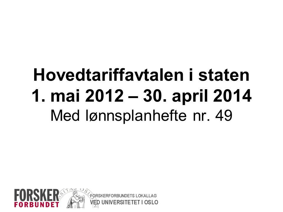 Hovedtariffavtalen i staten 1. mai 2012 – 30. april 2014 Med lønnsplanhefte nr. 49
