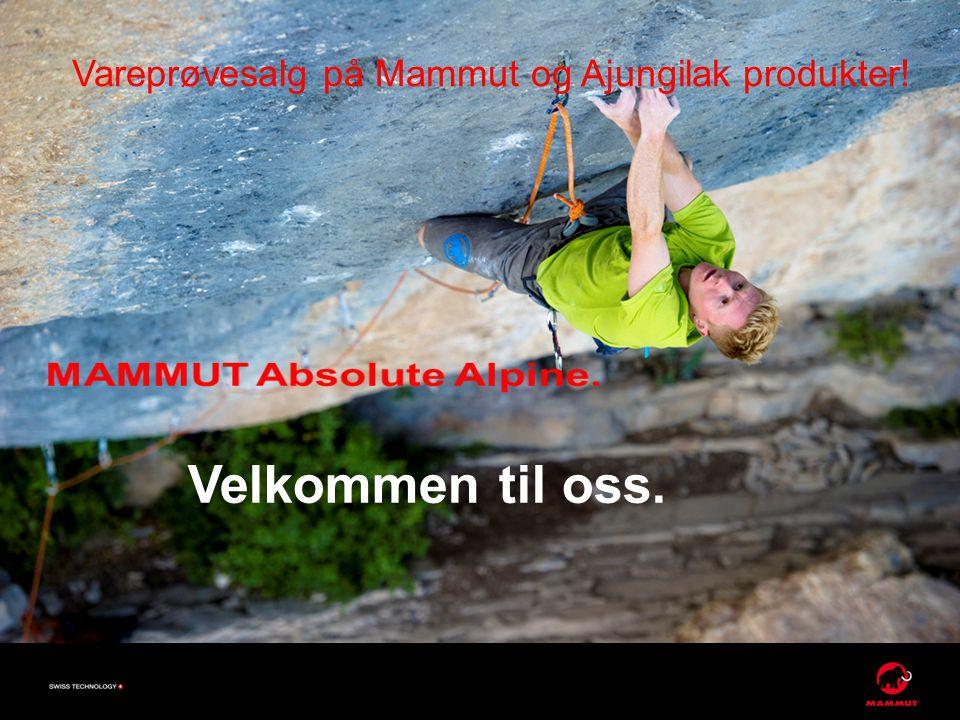 Velkommen til oss. Vareprøvesalg på Mammut og Ajungilak produkter!