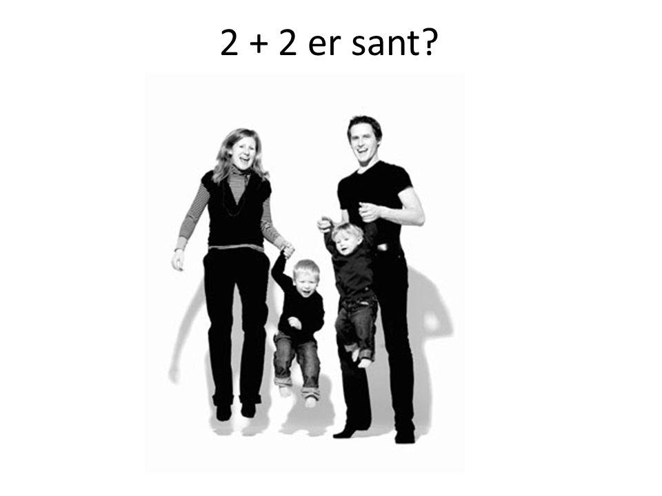 2 + 2 er sant?