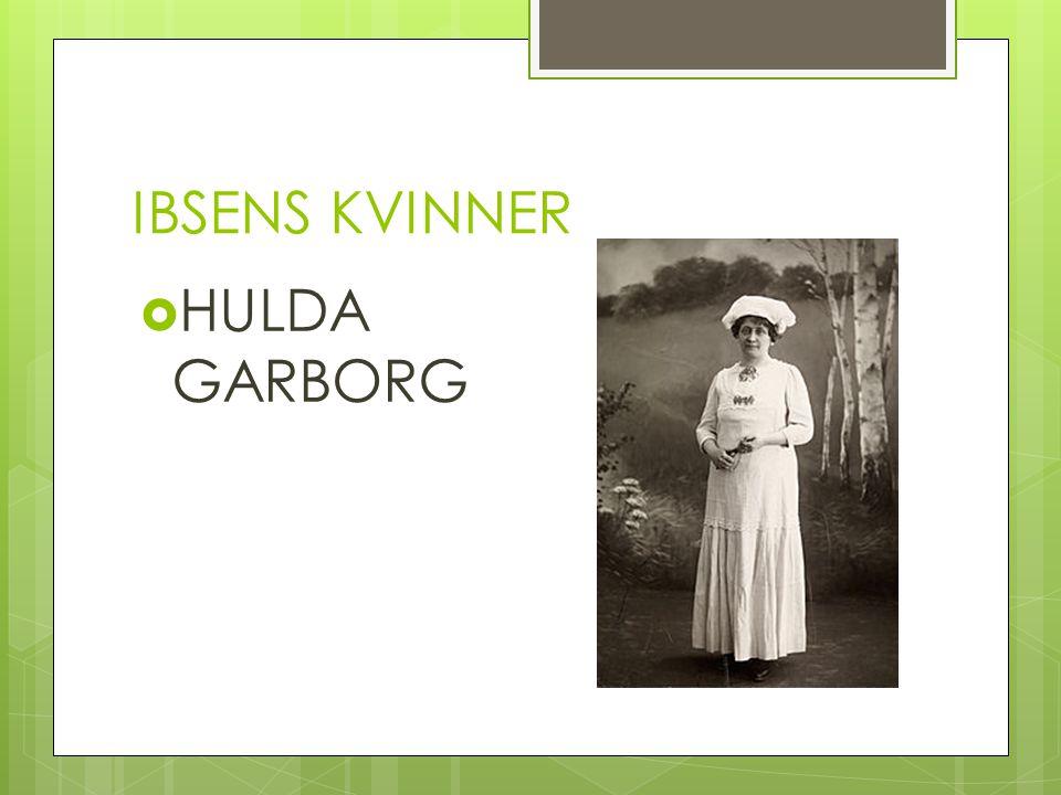 IBSENS KVINNER  HULDA GARBORG