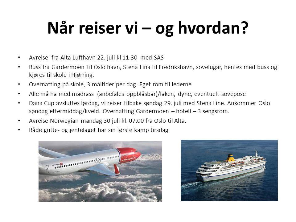 Når reiser vi – og hvordan? • Avreise fra Alta Lufthavn 22. juli kl 11.30 med SAS • Buss fra Gardermoen til Oslo havn, Stena Lina til Fredrikshavn, so