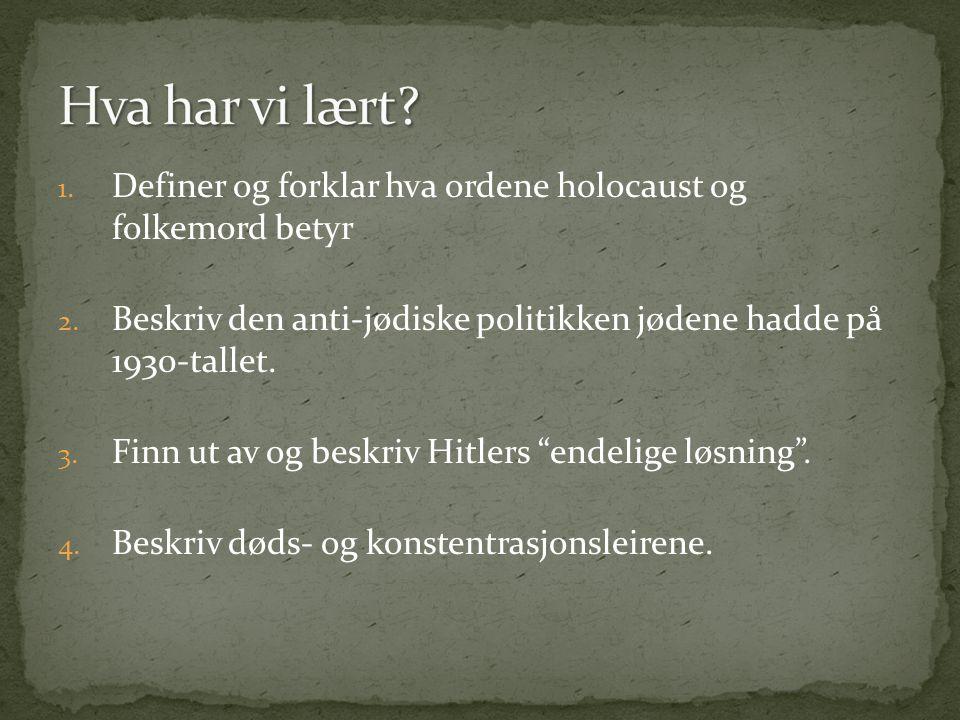 1.Definer og forklar hva ordene holocaust og folkemord betyr 2.