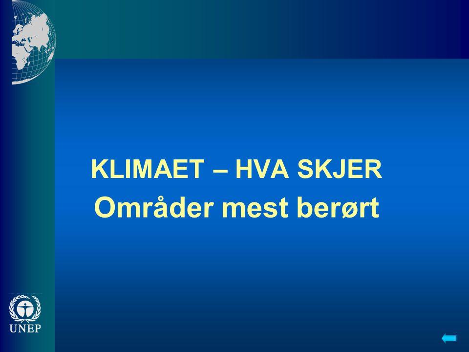 KLIMAET – HVA SKJER Områder mest berørt