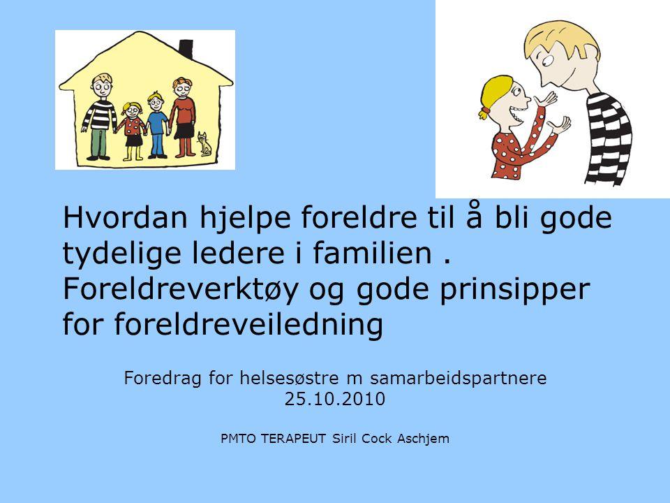 Hvordan hjelpe foreldre til å bli gode tydelige ledere i familien.