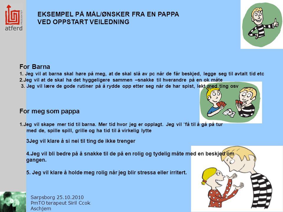 5 EKSEMPEL PÅ MÅL/ØNSKER FRA EN PAPPA VED OPPSTART VEILEDNING For Barna 1.