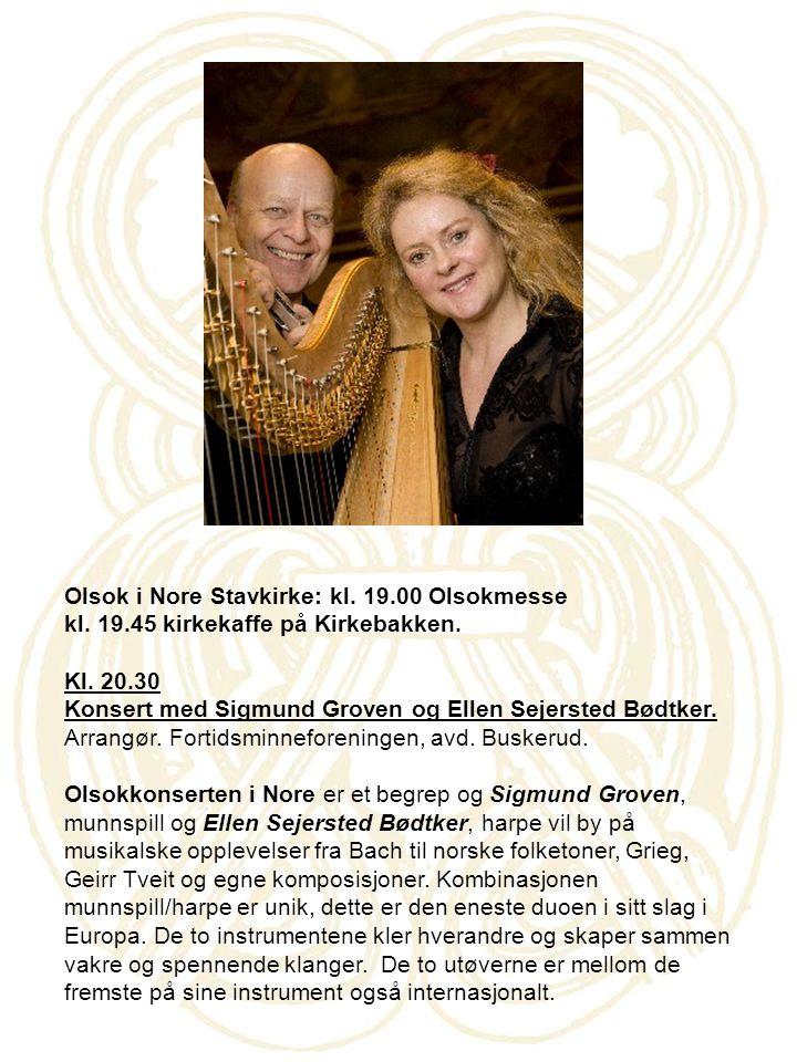 Olsok i Nore Stavkirke: kl. 19.00 Olsokmesse kl. 19.45 kirkekaffe på Kirkebakken. Kl. 20.30 Konsert med Sigmund Groven og Ellen Sejersted Bødtker. Arr