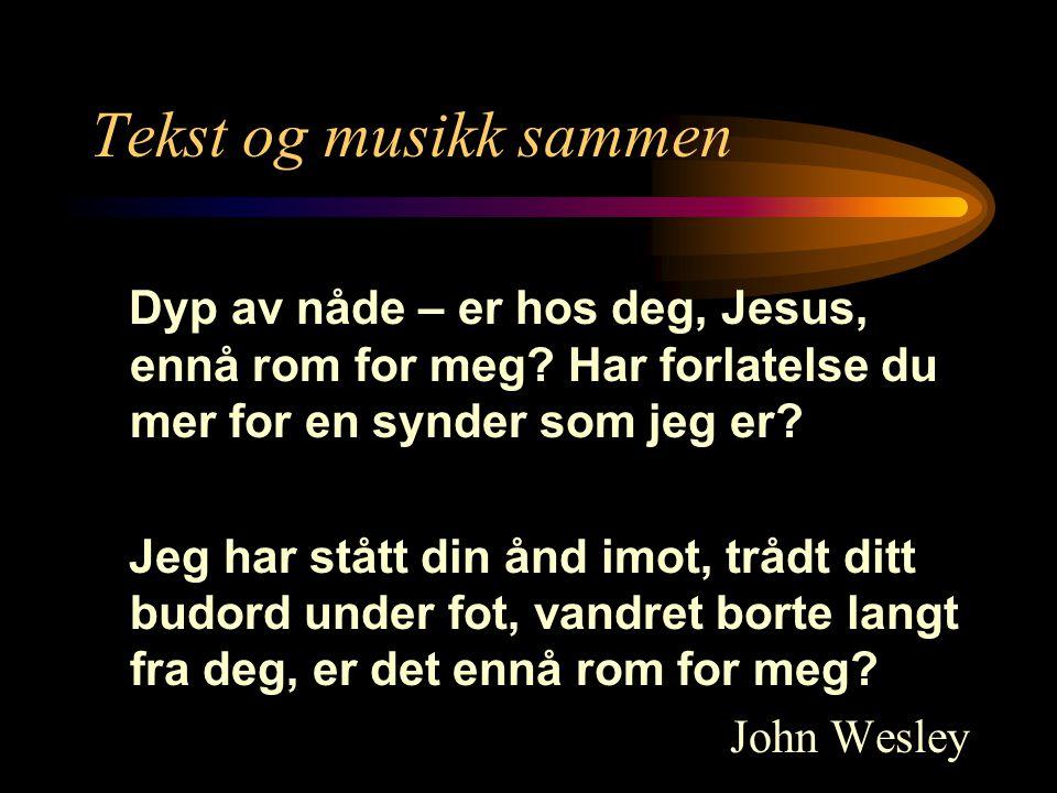 Tekst og musikk sammen Dyp av nåde – er hos deg, Jesus, ennå rom for meg? Har forlatelse du mer for en synder som jeg er? Jeg har stått din ånd imot,
