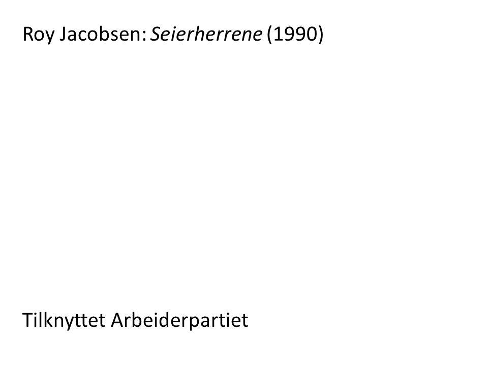 Roy Jacobsen: Seierherrene (1990) Tilknyttet Arbeiderpartiet