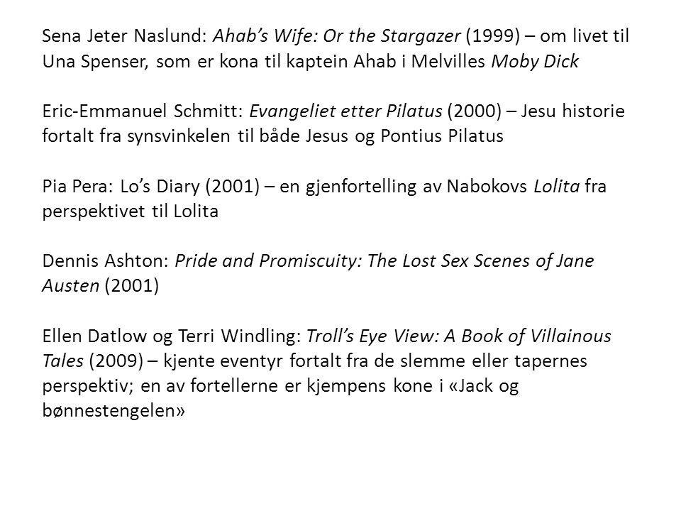 Sena Jeter Naslund: Ahab's Wife: Or the Stargazer (1999) – om livet til Una Spenser, som er kona til kaptein Ahab i Melvilles Moby Dick Eric-Emmanuel