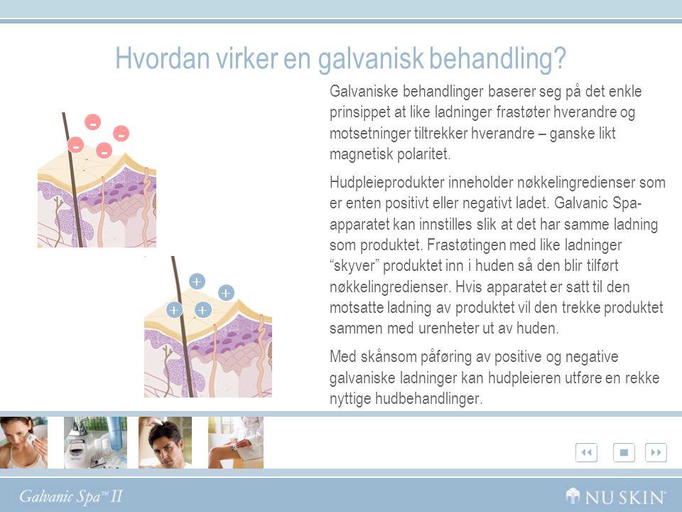 Hvordan virker en galvanisk behandling.