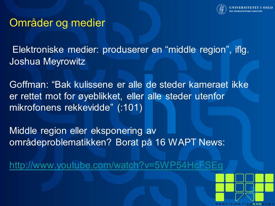 Områder og medier Elektroniske medier: produserer en middle region , iflg.
