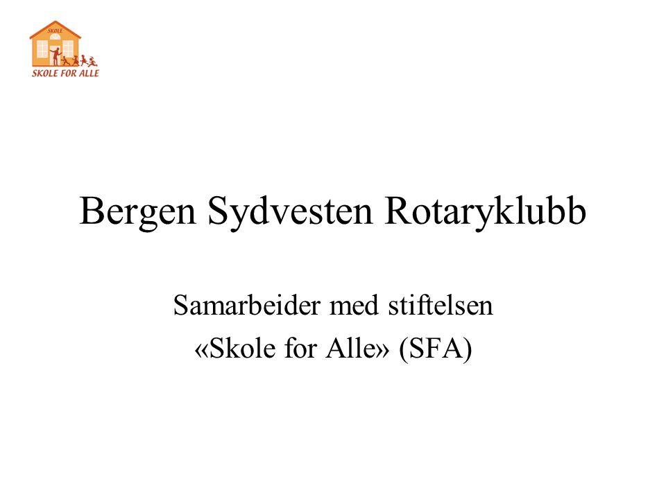 Bergen Sydvesten Rotaryklubb Samarbeider med stiftelsen «Skole for Alle» (SFA)