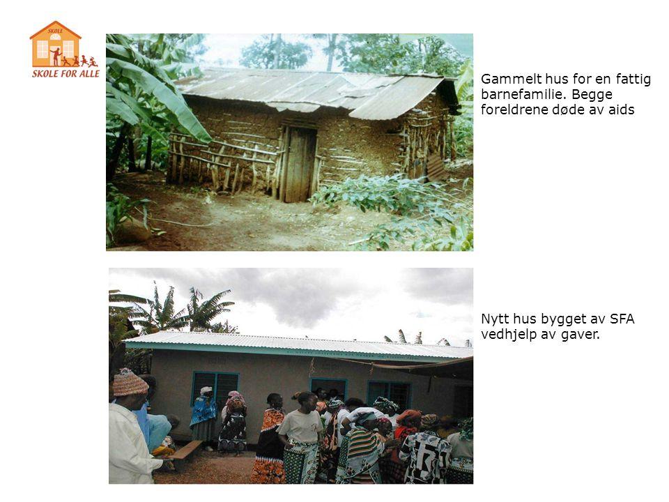 Gammelt hus for en fattig barnefamilie. Begge foreldrene døde av aids Nytt hus bygget av SFA vedhjelp av gaver.