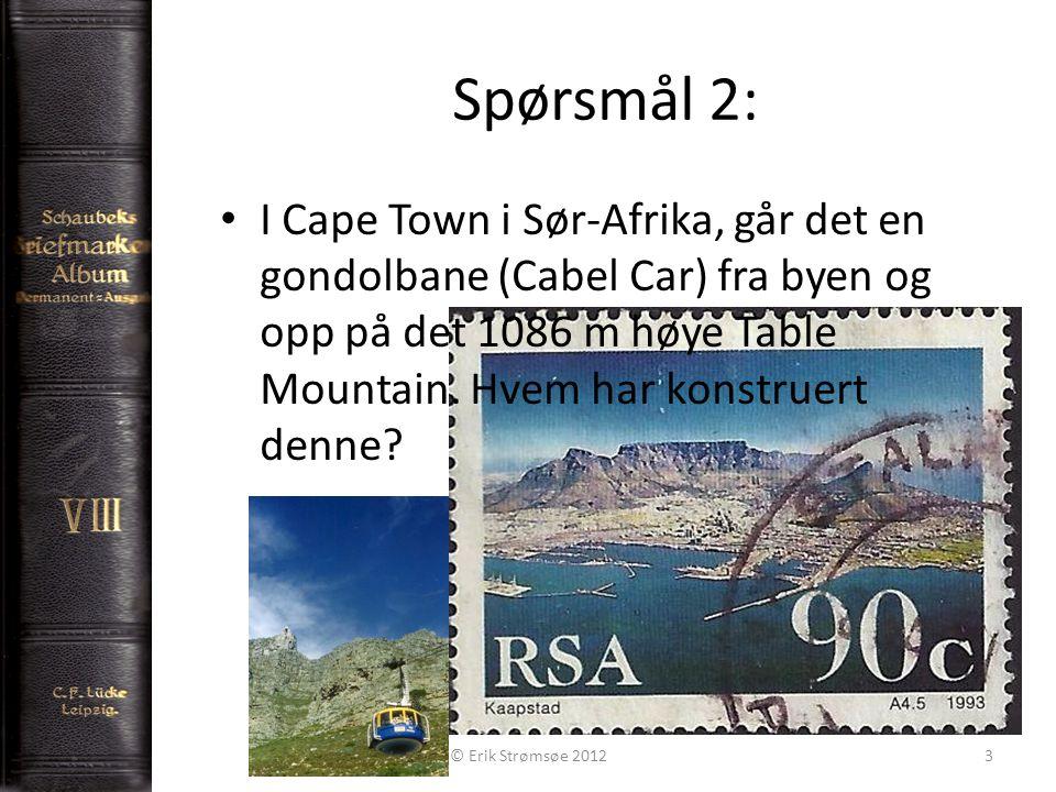 Spørsmål 2: 3 • I Cape Town i Sør-Afrika, går det en gondolbane (Cabel Car) fra byen og opp på det 1086 m høye Table Mountain.