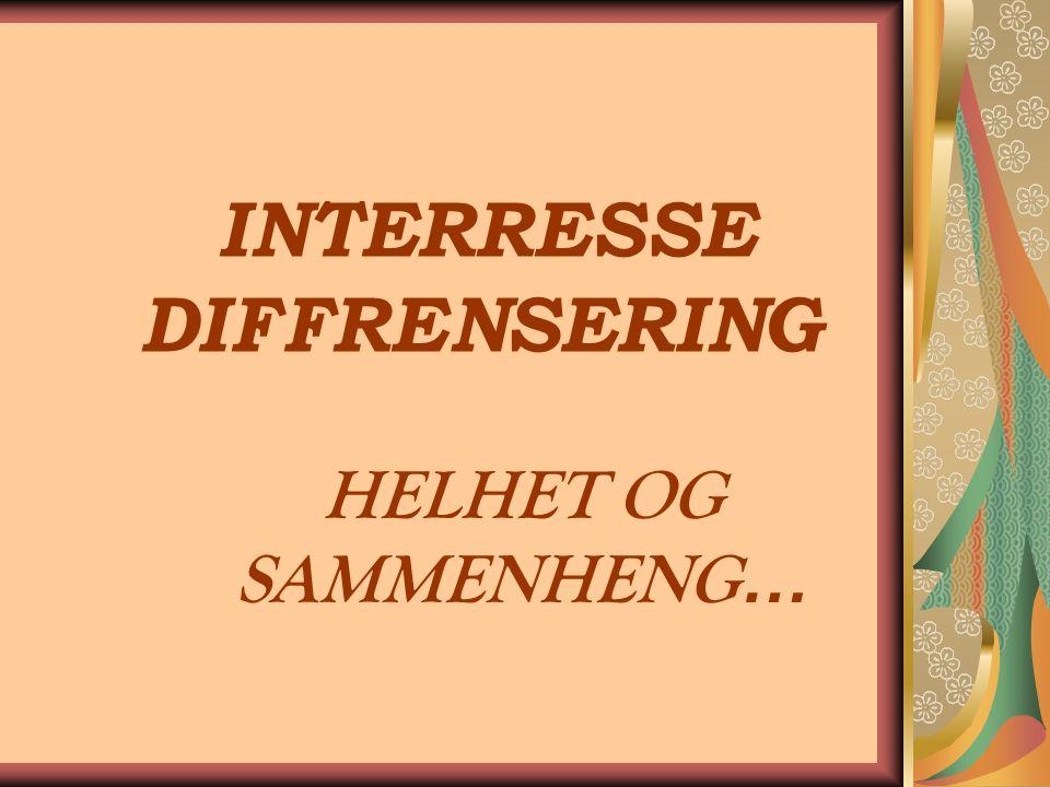 INTERRESSE DIFFRENSERING HELHET OG SAMMENHENG …