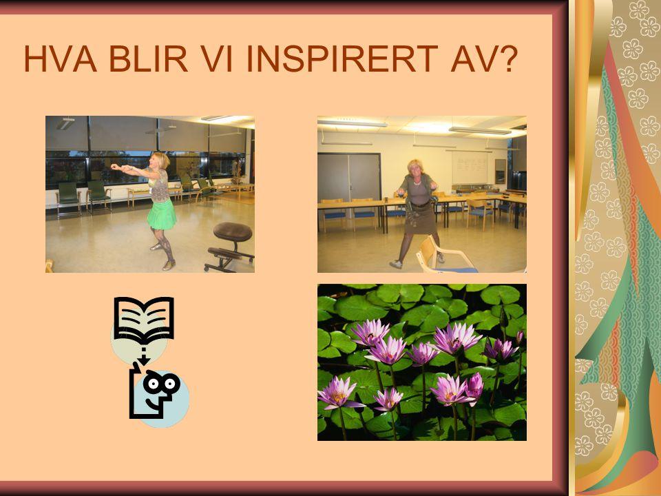 HVA BLIR VI INSPIRERT AV
