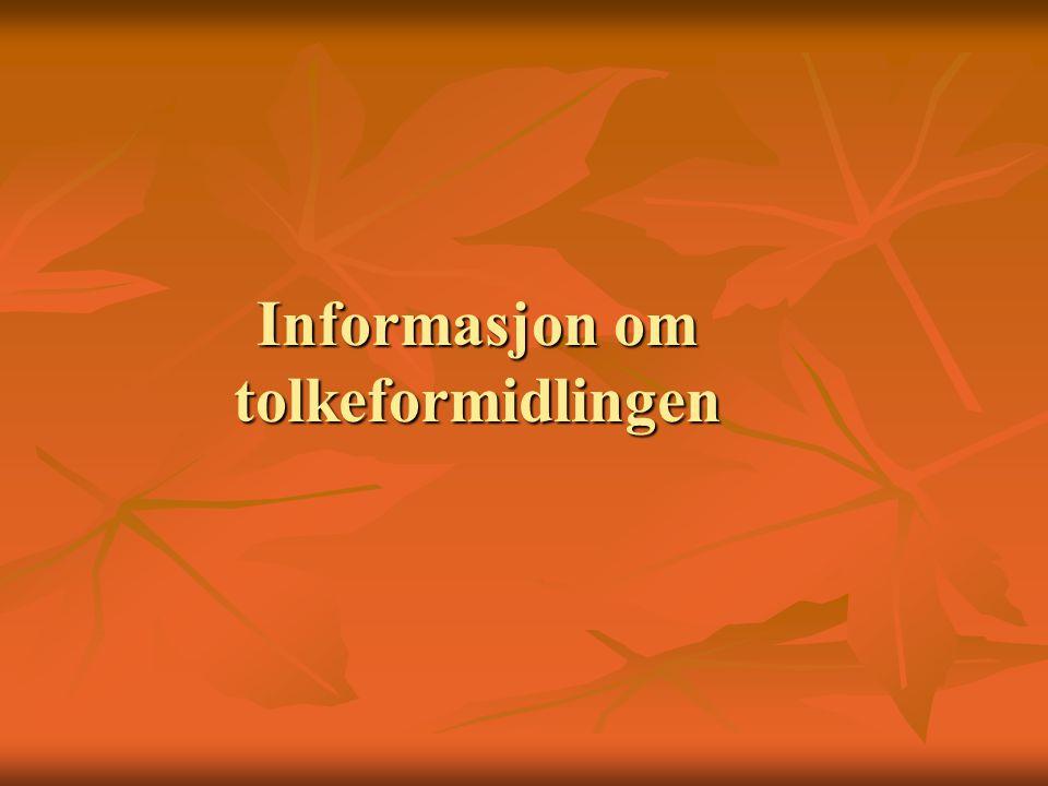 Informasjon om tolkeformidlingen