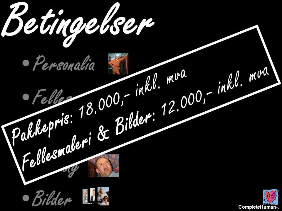 CompleteHuman TM Betingelser •Personalia •Fellesmaleri •Festmusikk •Allsang •Bilder Pakkepris: 18.000,- inkl.