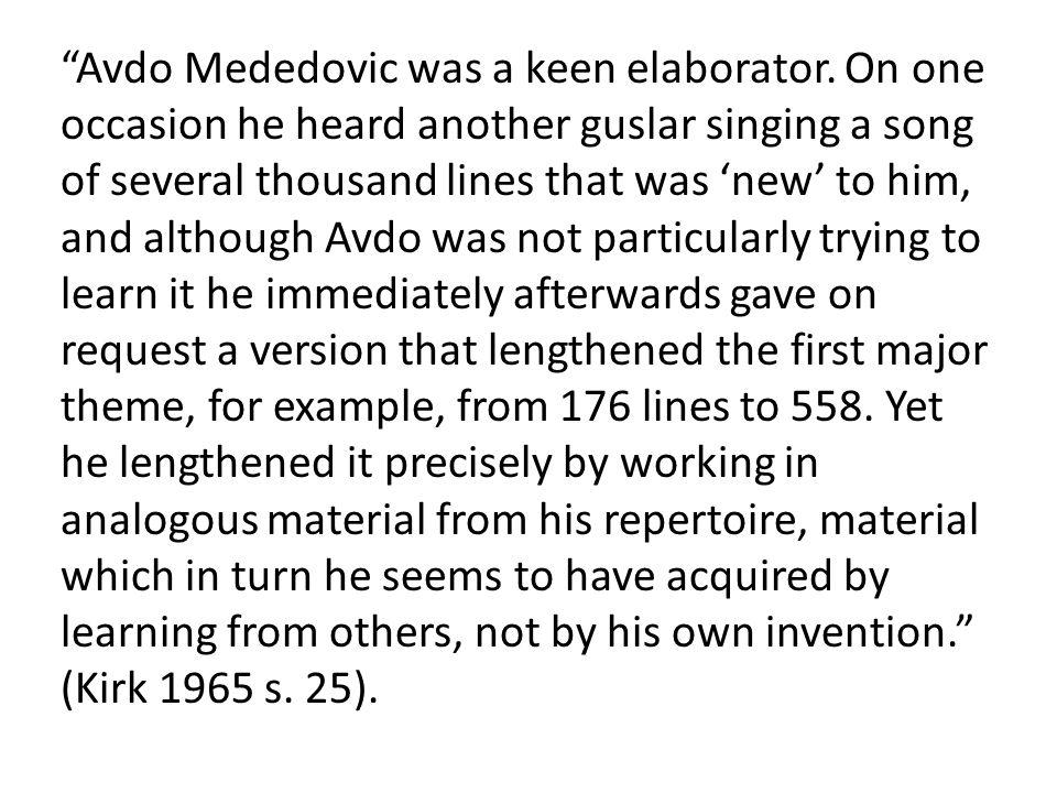 Avdo Mededovic was a keen elaborator.