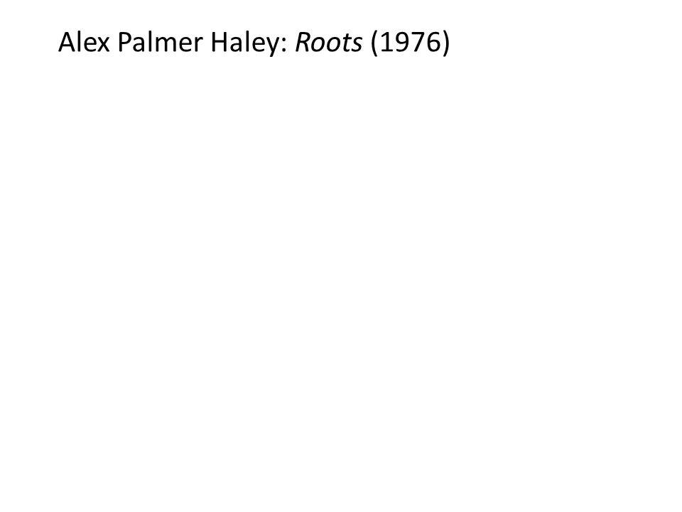 Alex Palmer Haley: Roots (1976)