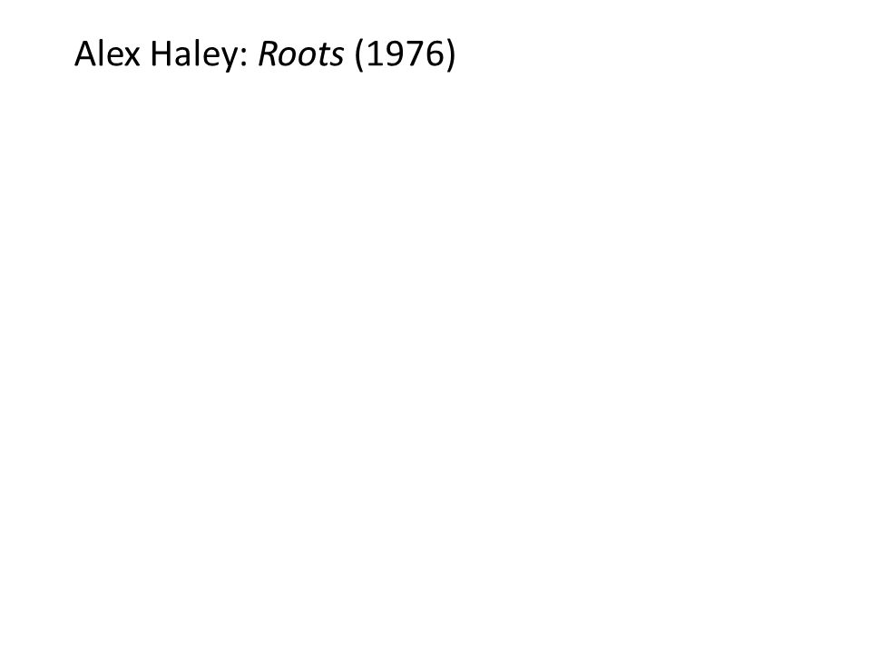 Alex Haley: Roots (1976)
