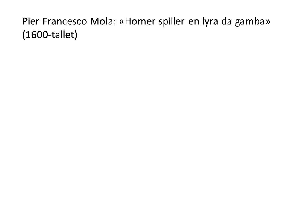Pier Francesco Mola: «Homer spiller en lyra da gamba» (1600-tallet)