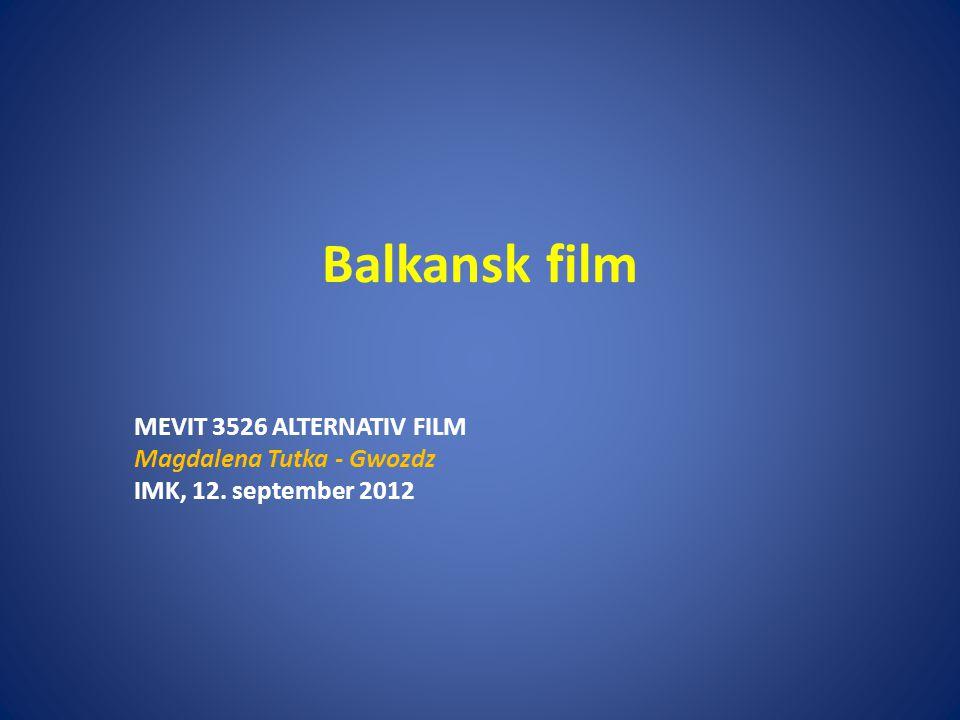 Balkansk film MEVIT 3526 ALTERNATIV FILM Magdalena Tutka - Gwozdz IMK, 12. september 2012