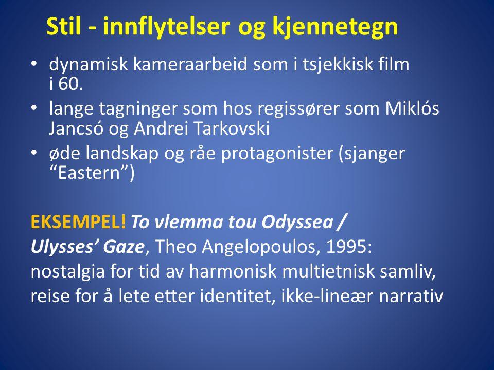 • dynamisk kameraarbeid som i tsjekkisk film i 60. • lange tagninger som hos regissører som Miklós Jancsó og Andrei Tarkovski • øde landskap og råe pr