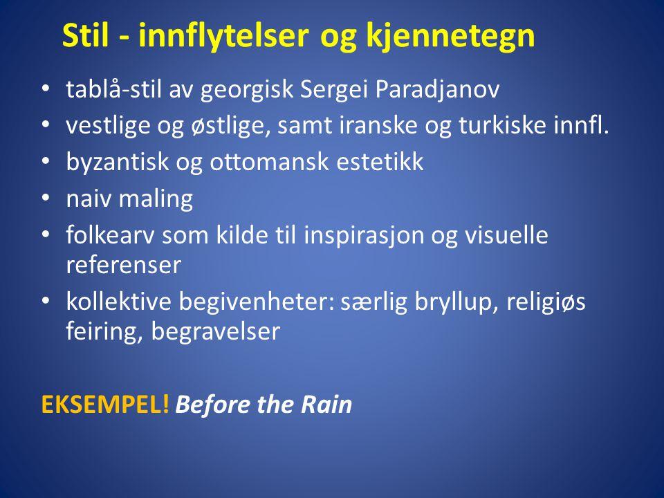 • tablå-stil av georgisk Sergei Paradjanov • vestlige og østlige, samt iranske og turkiske innfl. • byzantisk og ottomansk estetikk • naiv maling • fo