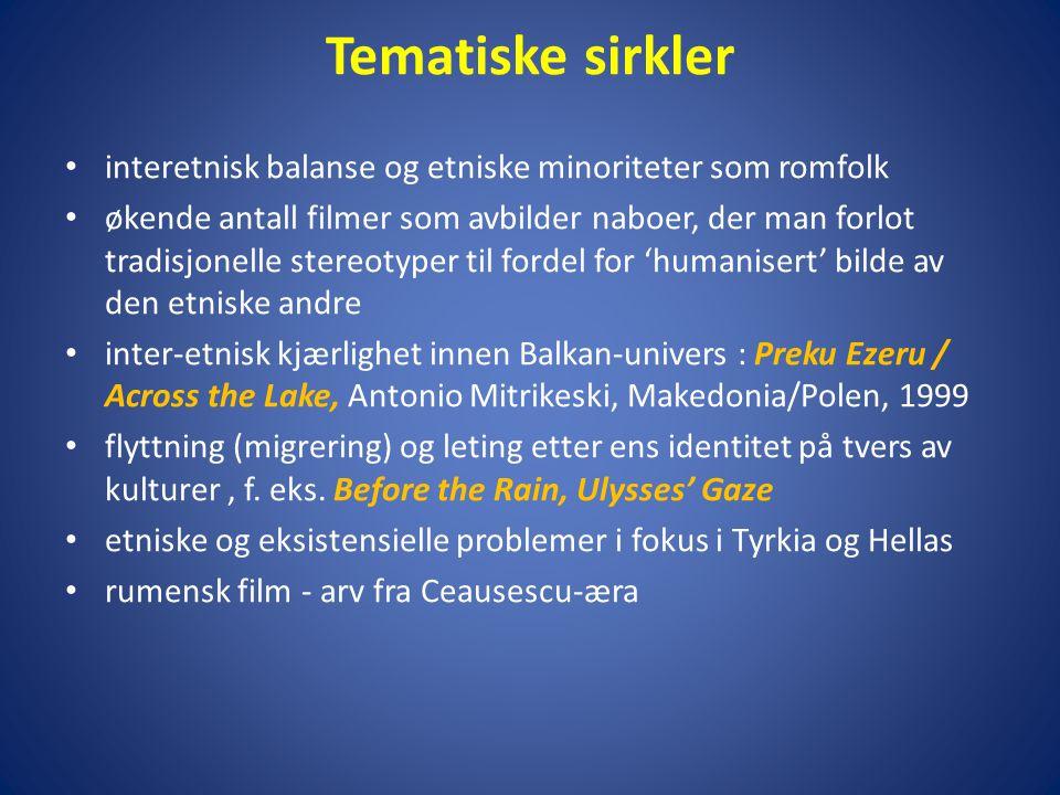 • interetnisk balanse og etniske minoriteter som romfolk • økende antall filmer som avbilder naboer, der man forlot tradisjonelle stereotyper til ford
