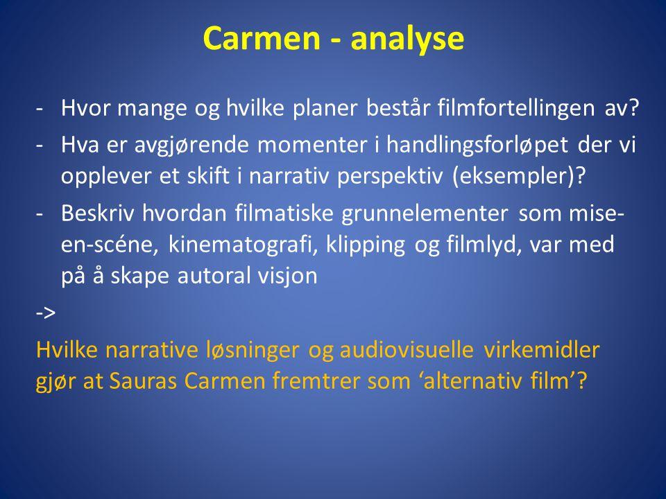 Carmen - analyse -Hvor mange og hvilke planer består filmfortellingen av.