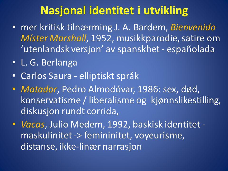 Nasjonal identitet i utvikling • mer kritisk tilnærming J.