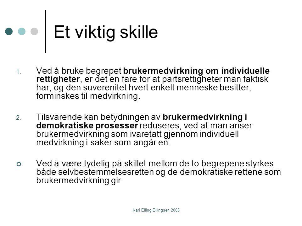 Karl Elling Ellingsen 2008 Et viktig skille 1.