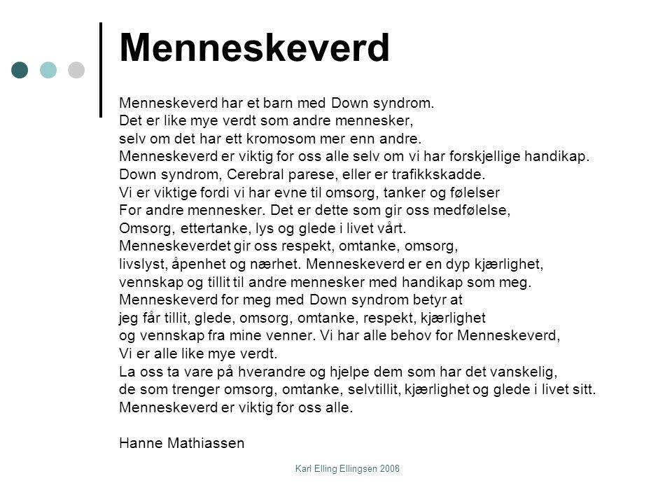 Karl Elling Ellingsen 2008 Menneskeverd Menneskeverd har et barn med Down syndrom.
