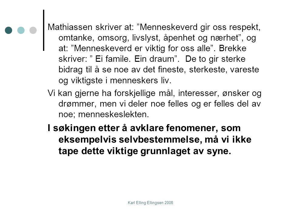 Karl Elling Ellingsen 2008 Når Marte Wexelsen Goksøyr sier at: Alt jeg vil, er at dere skal tro på meg, jeg vil at dere skal tro at jeg kan , utfordrer hun alle tvilerne, bedreviterne og de av oss som setter opp stengsler og hindringer.