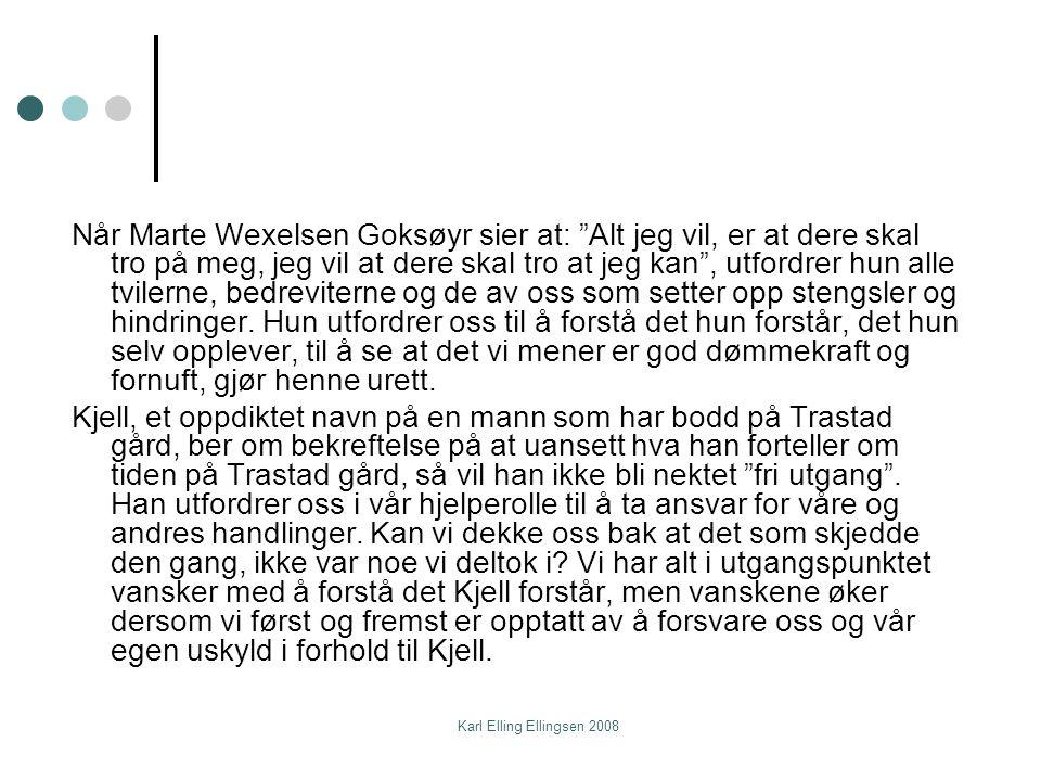 Karl Elling Ellingsen 2008 Egne eller andres valg og verdier.