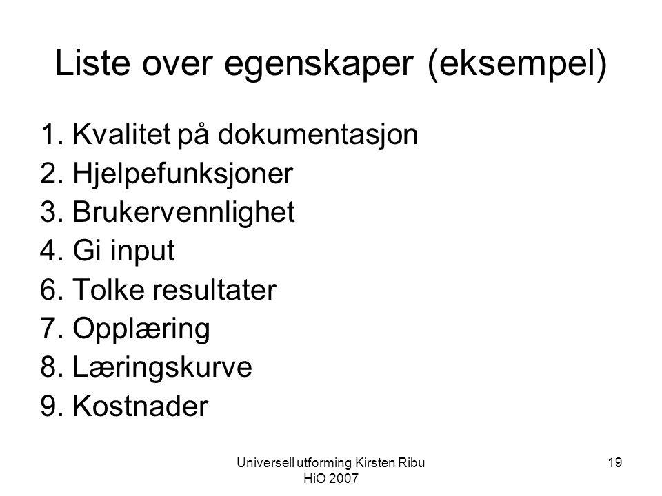 Universell utforming Kirsten Ribu HiO 2007 19 Liste over egenskaper (eksempel) 1.