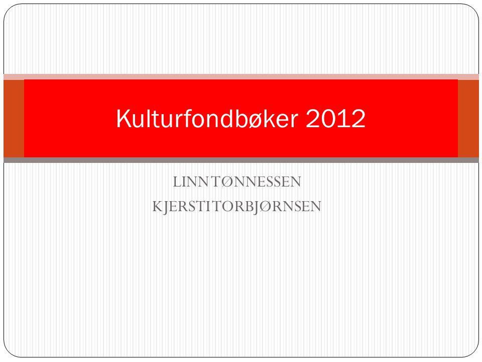 LINN TØNNESSEN KJERSTI TORBJØRNSEN Kulturfondbøker 2012