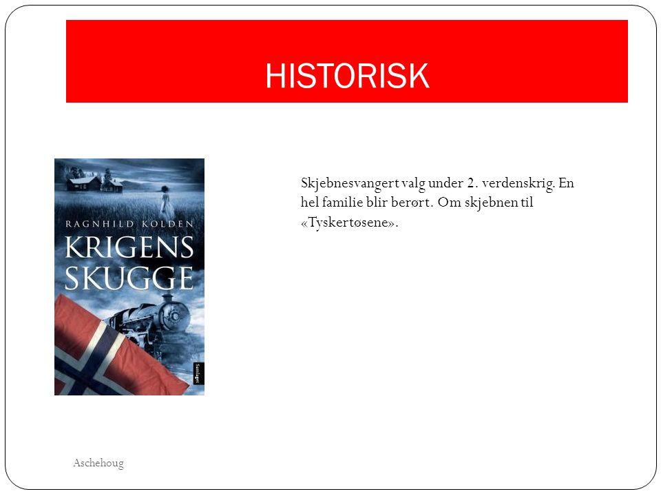 HISTORISK Skjebnesvangert valg under 2. verdenskrig. En hel familie blir berørt. Om skjebnen til «Tyskertøsene». Aschehoug