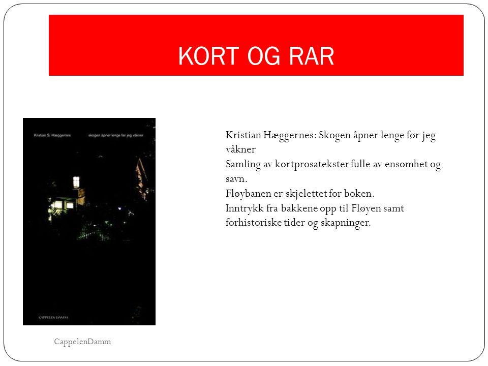 KORT OG RAR Kristian Hæggernes: Skogen åpner lenge før jeg våkner Samling av kortprosatekster fulle av ensomhet og savn. Fløybanen er skjelettet for b
