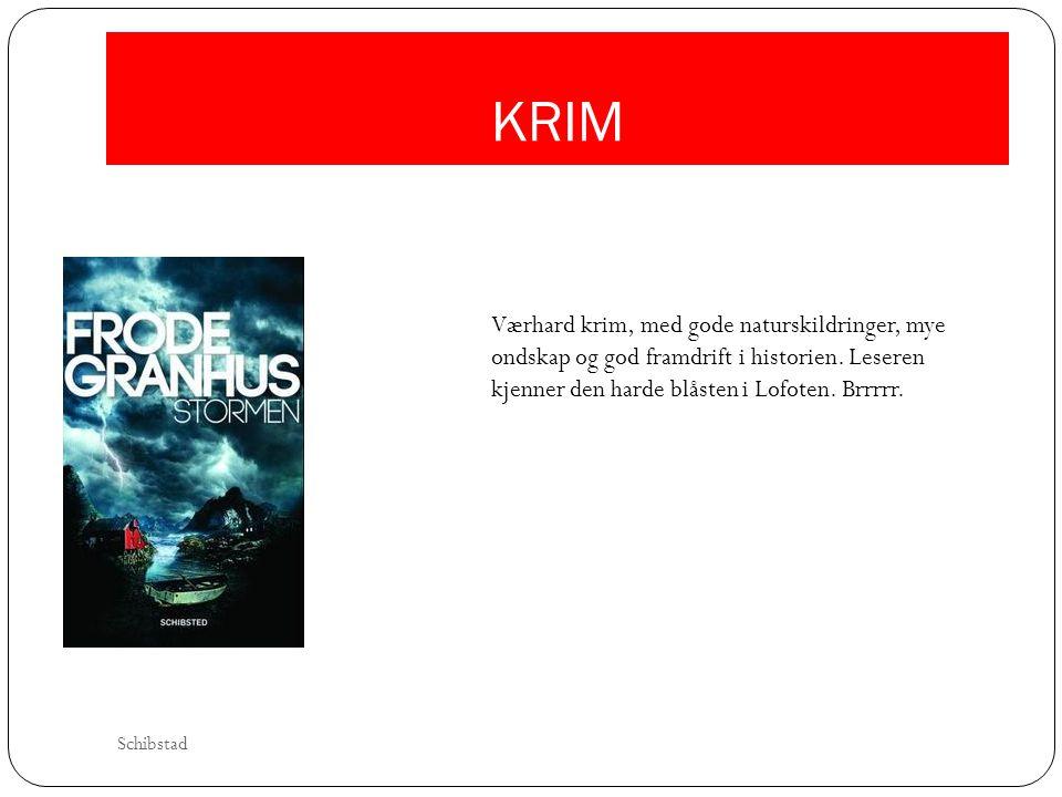 KRIM Værhard krim, med gode naturskildringer, mye ondskap og god framdrift i historien. Leseren kjenner den harde blåsten i Lofoten. Brrrrr. Schibstad