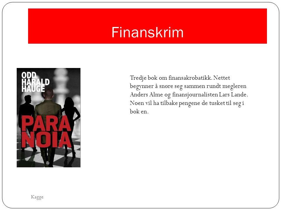 Finanskrim Tredje bok om finansakrobatikk. Nettet begynner å snøre seg sammen rundt megleren Anders Alme og finansjournalisten Lars Lande. Noen vil ha