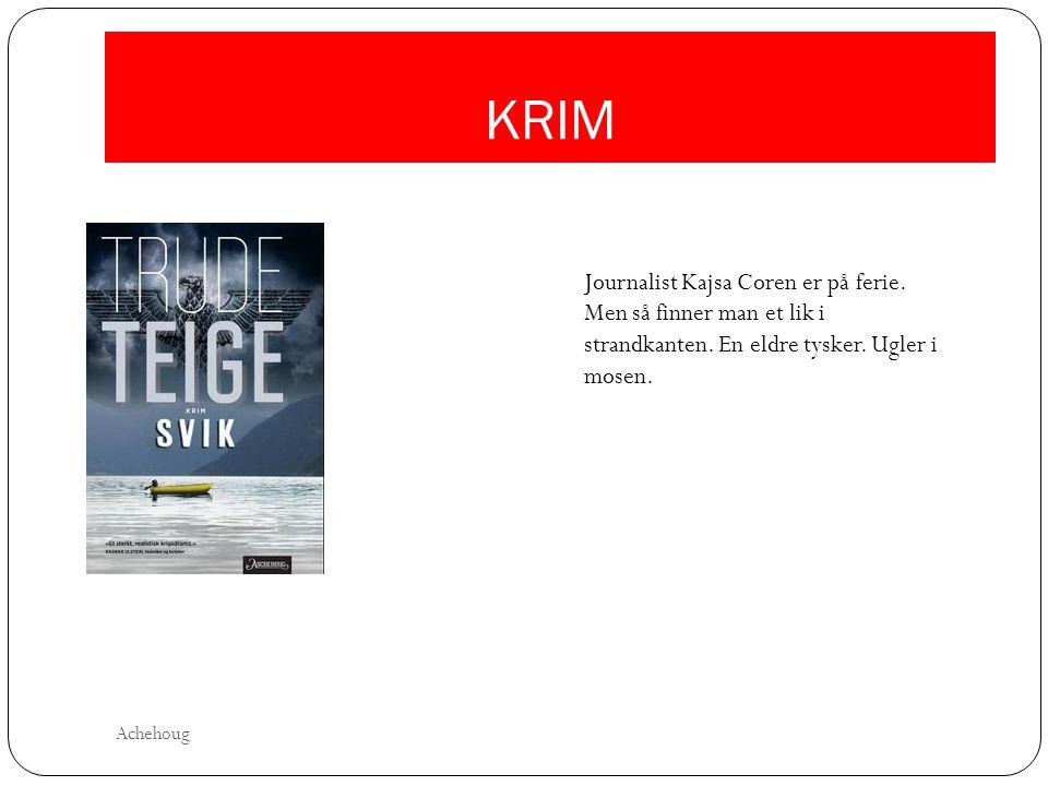 KRIM Journalist Kajsa Coren er på ferie. Men så finner man et lik i strandkanten. En eldre tysker. Ugler i mosen. Achehoug
