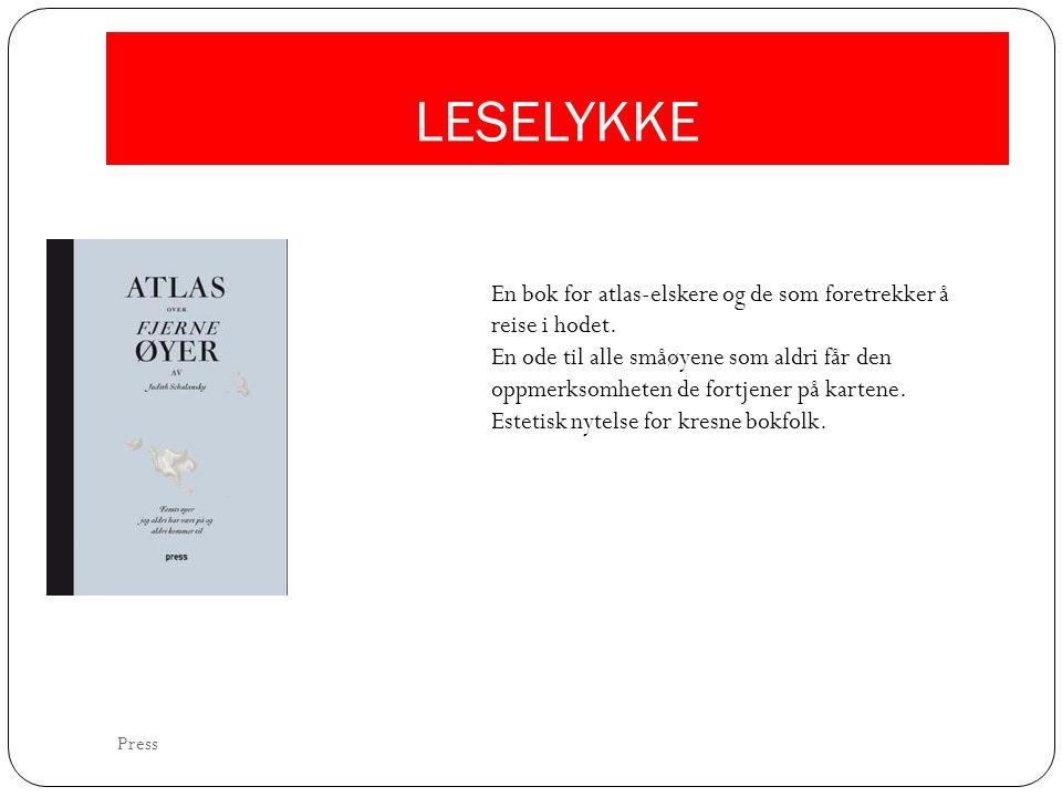 LESELYKKE En bok for atlas-elskere og de som foretrekker å reise i hodet. En ode til alle småøyene som aldri får den oppmerksomheten de fortjener på k