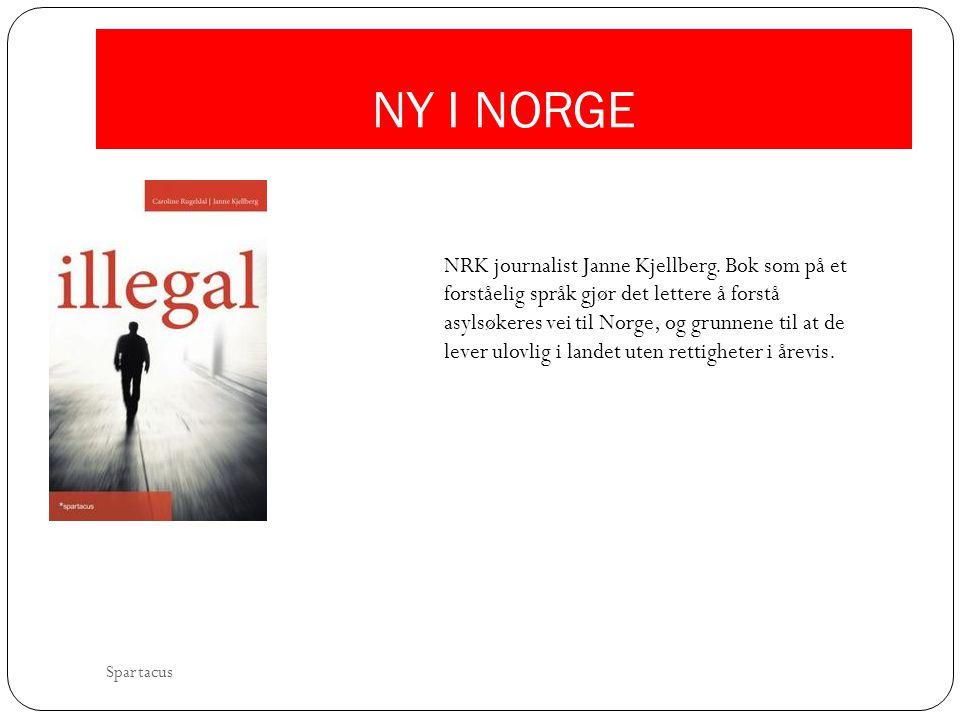 NY I NORGE NRK journalist Janne Kjellberg. Bok som på et forståelig språk gjør det lettere å forstå asylsøkeres vei til Norge, og grunnene til at de l