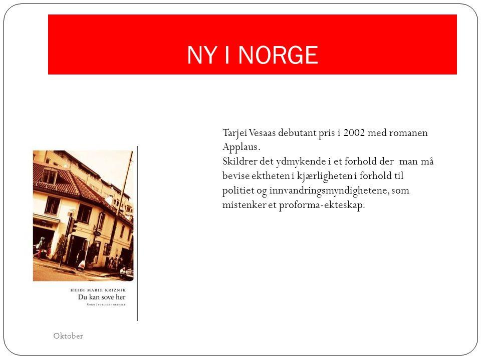 NY I NORGE Tarjei Vesaas debutant pris i 2002 med romanen Applaus. Skildrer det ydmykende i et forhold der man må bevise ektheten i kjærligheten i for