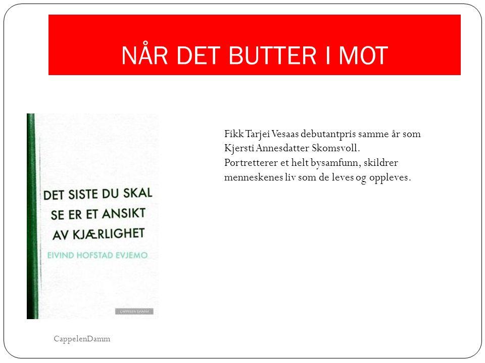 NÅR DET BUTTER I MOT Fikk Tarjei Vesaas debutantpris samme år som Kjersti Annesdatter Skomsvoll. Portretterer et helt bysamfunn, skildrer menneskenes