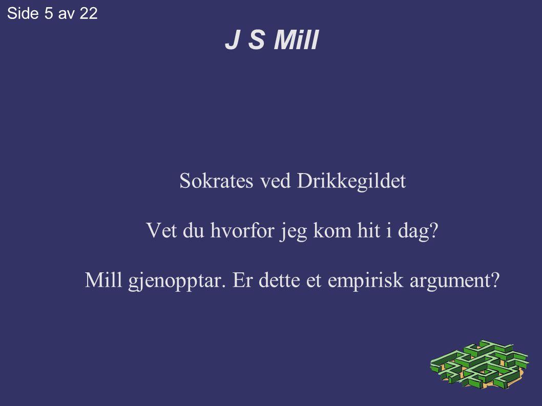 J S Mill Sokrates ved Drikkegildet Vet du hvorfor jeg kom hit i dag.