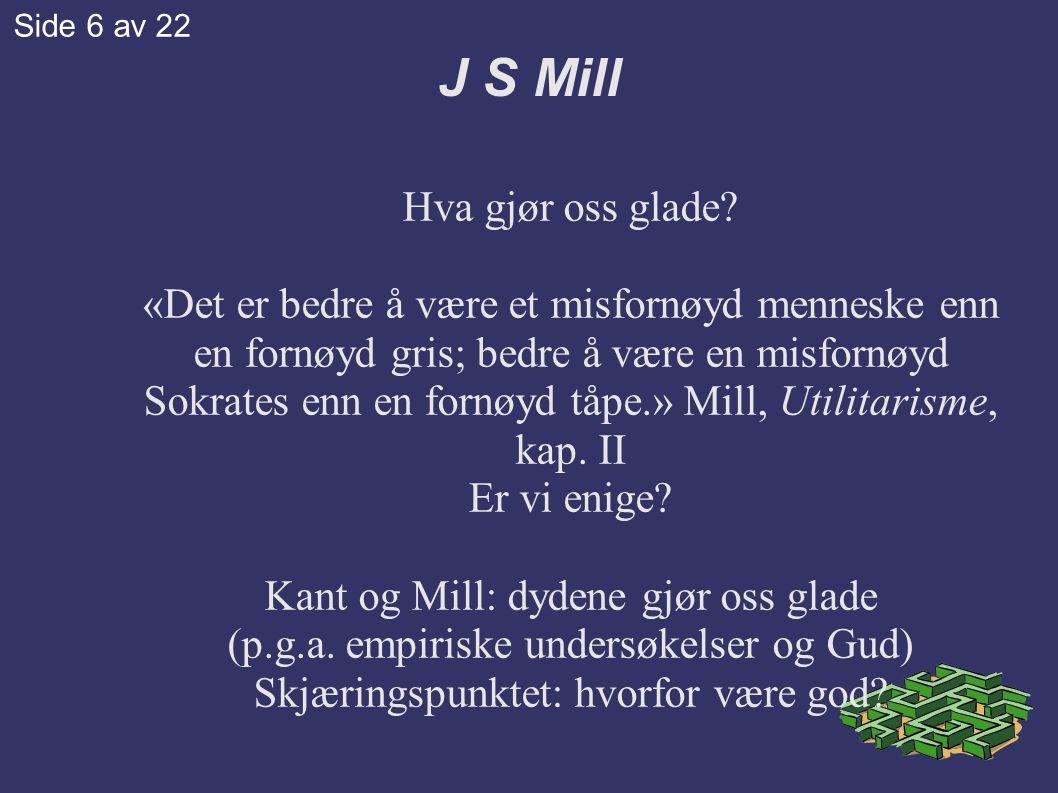 J S Mill Hva gjør oss glade.